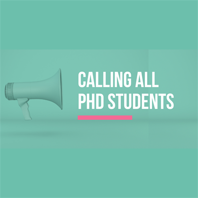 Calling all phd students